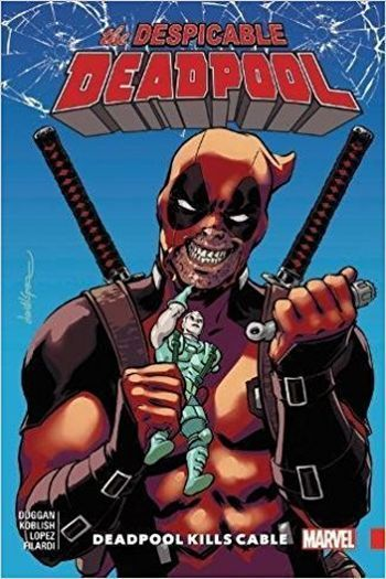 Gerry Duggan, Scott Koblish - Despicable Deadpool Vol. 01: Deadpool Kills Cable