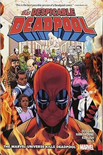 Gerry Duggan, Mike Hawthorne - Despicable Deadpool Vol. 03: The Marvel Universe Kills Deadpool