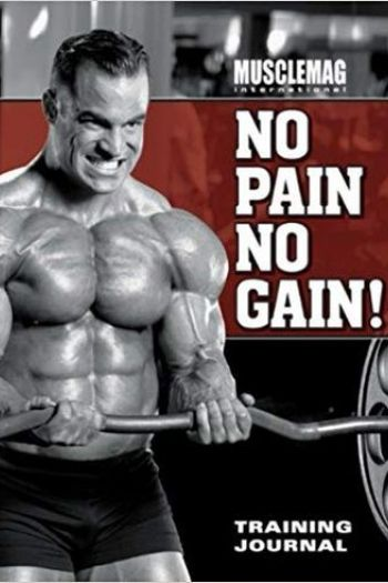 Musclemag Int: No Pain No Gain! Training Journal