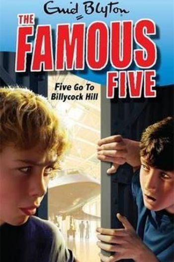 Famous Five #16: Five Go To Billycock Hill